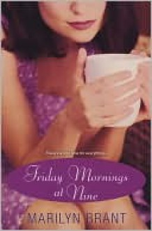 Friday Mornings at Nine - Marilyn Brant