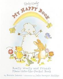 My Really Woolly Happy Book - Bonnie Jensen, Julie Sawyer Phillips