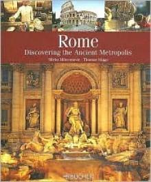 Rome: Discovering the Ancient Metropolis - Mirko Milovanovic