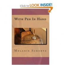 With Pen in Hand - Melanie Schertz