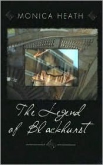 The Legend of Blackhurst - Monica Heath
