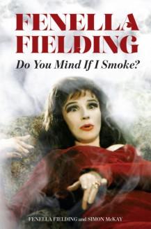 Do You Mind If I Smoke - Simon McKay,Fenella Fielding