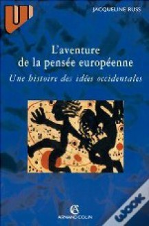 L'Aventure de la Pensée Européenne : Une Histoire Des Idées Occidentales - Jacqueline Russ