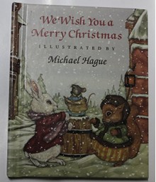 We Wish You a Merry Christmas (Michael Hague's Christmas Carols) - Michael Hague
