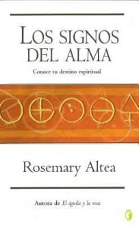 Los Signos del Alma - Rosemary Altea