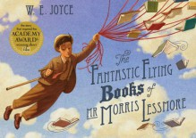 The Fantastic Flying Books of Mr Morris Lessmore - W. E. Joyce