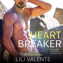 The Heartbreaker - Andi Arndt,Sebastian York,Lili Valente
