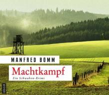 Machtkampf: Der 14. Fall für August Häberle - Manfred Bomm, Matthias Lühn