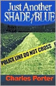 Just Another Shade of Blue - Charles Porter