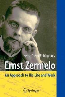 Ernst Zermelo - Heinz-Dieter Ebbinghaus