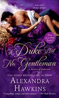 A Duke but No Gentleman - Alexandra Hawkins