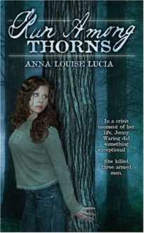 Run Among Thorns - Anna Louise Lucia
