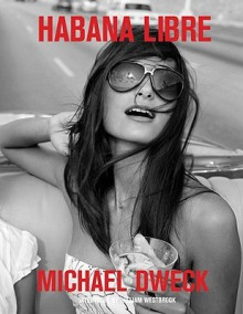 Habana Libre - Michael Dweck