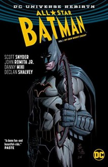 All Star Batman Vol. 1: My Own Worst Enemy (Rebirth) (Batman - All Star Batman (Rebirth)) - Scott Snyder, John Romita Jr.