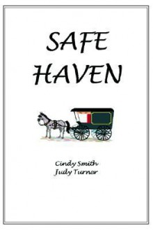 Safe Haven - Judy Turner, Cindy Smith