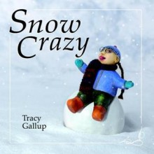 Snow Crazy - Tracy Gallup