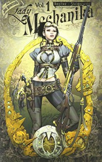 Lady Mechanika, Volume 1: The Mystery of the Mechanical Corpse - Joe Benitez