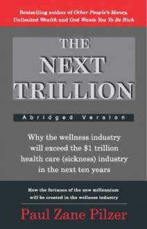 The Next Trillion - Paul Zane Pilzer