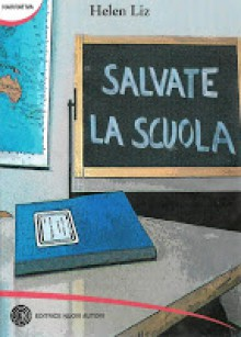 Salvate la scuola - Helen Liz well known as Emanuela Molaschi