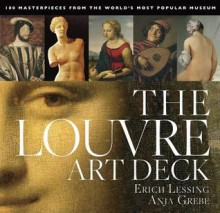 The Louvre Art Deck: 100 Masterpieces from the World's Most Popular Museum - Anja Grebe