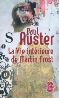 La Vie intérieure de Martin Frost - Paul Auster, Christine Le Bœuf