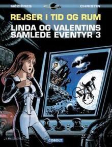 Linda og Valentins Samlede Eventyr 3 - Jean-Claude Mézières