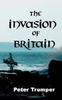 The Invasion of Britain - Peter Trumper