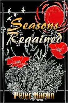 Seasons Regained - Peter Martin