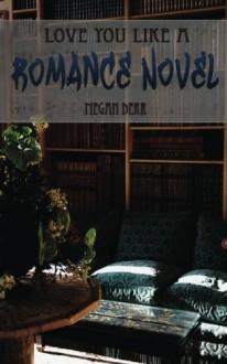 Love You Like a Romance Novel: Volume 2 (Missing Butterfly) by Megan Derr (2014-01-01) - Megan Derr
