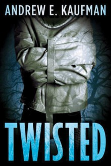 Twisted - Andrew E. Kaufman