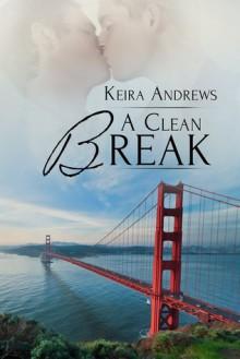 A Clean Break - Keira Andrews