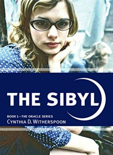 The Sibyl (The Oracle Series Book 1) - Cynthia D. Witherspoon