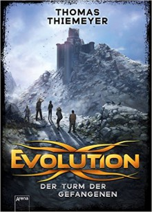 Evolution (2). Der Turm der Gefangenen - Thomas Thiemeyer