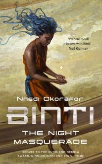 Binti: The Night Masquerade - Nnedi Okorafor