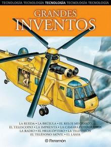 Grandes Inventos (Tecnologia) (Spanish Edition) - Nestor Navarrete