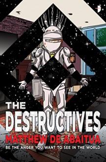 The Destructives - Matthew De Abaitua