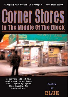 "Corner Stores in the Middle of the Block: The Urban Look - Brad ""BLUE"" Bathgate"
