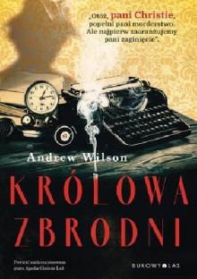 Królowa zbrodni - Andrew Wilson