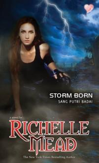 Storm Born - Sang Putri Badai - Richelle Mead