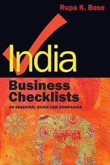India: Business Checklists: An Essential Guide to Doing Business - Rupa Bose