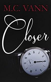 Closer (A Dark Romance, Book 1): The Closer Trilogy - M.C. Vann