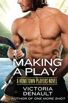 Making a Play (Hometown Players) - Victoria Denault