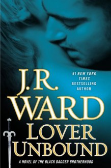 Lover Unbound (Collector's Edition): A Novel of the Black Dagger Brotherhood - J.R. Ward