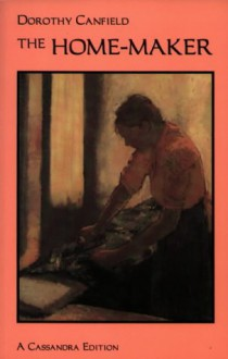 The Home-Maker - Dorothy Canfield