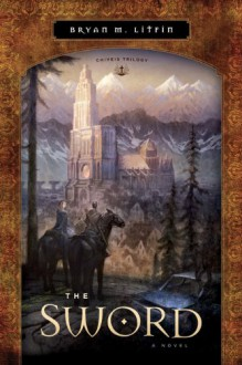 The Sword - Bryan M. Litfin