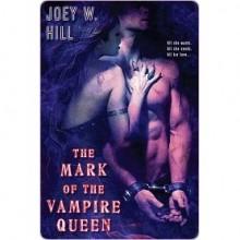 The Mark of the Vampire Queen (Vampire Queen, #2) - Joey W. Hill