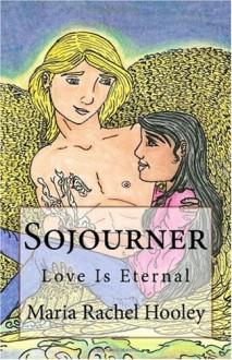 Sojourner - Maria Rachel Hooley, Justine Hedman
