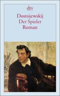 Der Spieler - Fyodor Dostoyevsky, Arthur Luther