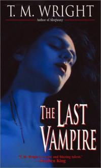 The Last Vampire - T.M. Wright
