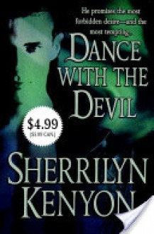 Dance with the Devil (Dark-Hunter, #4; Were-Hunter, #2) - Sherrilyn Kenyon